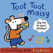 Toot Toot, Maisy [With Clip] - Cousins, Lucy