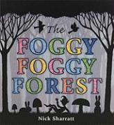 The Foggy, Foggy Forest - Sharratt, Nick