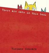 There Are Cats in This Book - Schwarz, Viviane