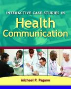 Interactive Case Studies in Health Communication - Pagano, Michael P.