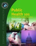 Public Health 101: Healthy People-Healthy Populations - Riegelman, Richard K.; Reigelman, Richard K.