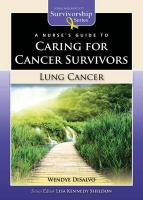 A Nurse's Guide to Caring for Cancer Survivors: Lung Cancer - DiSalvo, Wendye