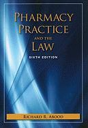 Pharmacy Practice and the Law - Abood, Richard R.