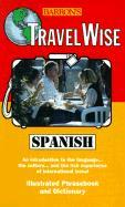 Travel Wise: Spanish - Segoviano, Carlos; Barron's Publishing; Barrons Educational Series