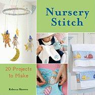 Nursery Stitch: 20 Projects to Make - Shreeve, Rebecca