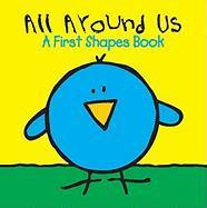 All Around Us: A First Shapes Book - Clough, Julie