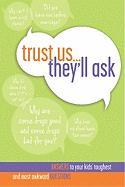 Trust Us They'll Ask: Answers to Your Kids' Toughest and Most Awkward Questions - Group Publishing