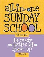 The All-In-One Sunday School Series Vol. 3: Be Ready No Matter Who Shows Up 4-12 - Group Publishing