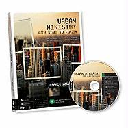 Urban Ministry from Start to Finish: How to Develop and Maintain a Balanced and Life-Changing Urban Youth Ministry - Wallace, Jeffrey