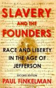 Slavery and the Founders: Race and Liberty in the Age of Jefferson - Finkelman, Paul