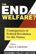 The End of Welfare?: Consequences of Federal Devolution for the Nation - Sawicky, Max B.