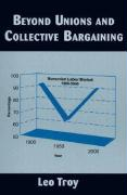 Beyond Unions and Collective Bargaining - Troy, Leo