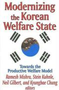 Modernizing the Korean Welfare State: Towards the Productive Welfare Model