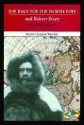 The Race for the North Pole and Robert Peary in World History - Warrick, Karen Clemens