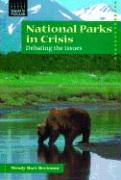 National Parks in Crisis: Debating the Issues - Beckman, Wendy Hart