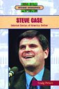 Steve Case: Internet Genius of America Online - Peters, Craig