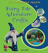 Fairy Tale Adventure Crafts - Llims, Anna; Llimos, Anna