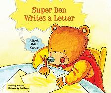 Super Ben Writes a Letter: A Book about Caring - Marshall, Shelley