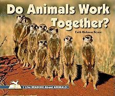 Do Animals Work Together? - Brynie, Faith Hickman