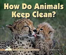 How Do Animals Keep Clean? - Brynie, Faith Hickman