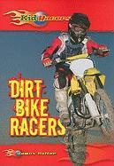 Dirt Bike Racers - Holter, James