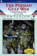 The Persian Gulf War: A Myreportlinks.com Book - Holden, Henry M.; Holden, Henery M.