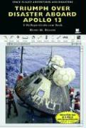 Triumph Over Disaster Aboard Apollo 13: A MyReportLinks.com Book - Holden, Henry M.