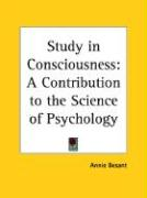 Study in Consciousness: A Contribution to the Science of Psychology - Besant, Annie Wood