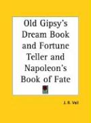 Old Gipsy's Dream Book and Fortune Teller and Napoleon's Book of Fate - Vail, J. R.; Vail, A. M.