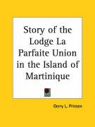 Story of the Lodge La Parfaite Union in the Island of Martinique