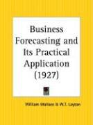 Business Forecasting and Its Practical Application - Wallace, William