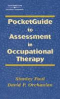 Pocketguide to Assessment in Occupational Therapy - Paul, Stanley; Elling, Bob P.; Orchanian, David P.