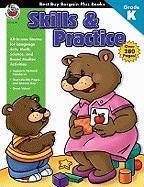 Skills & Practice, Grade K - School Specialty Publishing; Carson-Dellosa Publishing