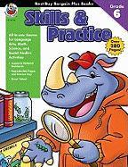Skills & Practice, Grade 6 - School Specialty Publishing; Carson-Dellosa Publishing