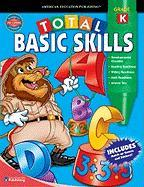 Total Basic Skills, Grade K - Douglas, Vincent; Smith, Marjorie M.; School Specialty Publishing