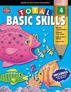 Total Basic Skills, Grade 4 - Douglas, Vincent; Smith, Marjorie M.; School Specialty Publishing