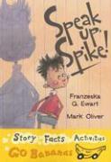 Speak Up, Spike - Ewart, Franzeska G.