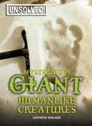 Mysteries of Giant Humanlike Creatures - Walker, Kathryn