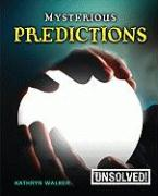 Mysterious Predictions - Walker, Kathryn