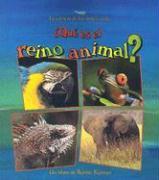 Que Es el Reino Animal? = What Is the Animal Kingdom? - Kalman, Bobbie