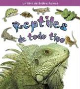 Reptiles de Todo Tipo - MacAulay, Kelley; Kalman, Bobbie