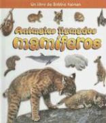 Animales Llamados Mamiferos - Kalman, Bobbie; Lundblad, Kristina