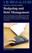Budgeting and Debt Management: Advice from Finance Industry Experts about Personal and Family Finances, Banking, Handling Money, Building and Using C