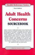 Adult Health Concerns Sourcebook