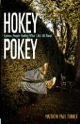 Hokey Pokey: Curious People Finding What Life's All about - Turner, Matthew Paul