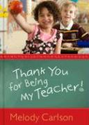 Thank You for Being My Teacher! - Carlson, Melody