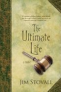 The Ultimate Life - Stovall, Jim