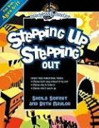 Stepping Up, Stepping Out - Seifert, Sheila; Naylor, Beth