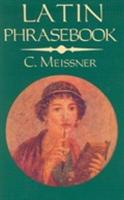 Latin Phrasebook - Messiner, C.; Meissner, Carl