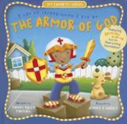 The Armor of God: I Can Be Strong When I Put on - Mackall, Dandi Daley